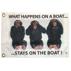 12 in. x 18 in. Stays on Boat Funny Flag Boating Quotes, Cruise Quotes, Funny Jokes, Hilarious, Funny Sayings, It's Funny, Funny Flags, Fishing Quotes, Trout Fishing
