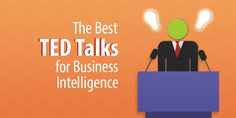 The Best TED Talks for Business Intelligence