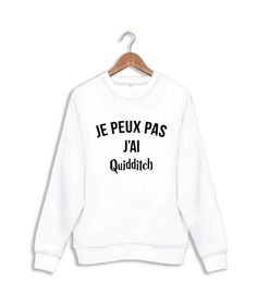 Sweatshirt harry potter je peux pas j'ai quidditch