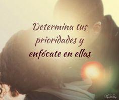 Determina tus prioridades y enfócate en ellas. ¿Qué puede salir mal? Emoticono grin    www.raquelcabalga.com  