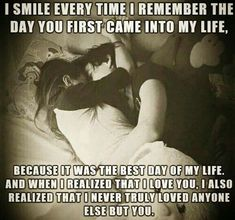 Love Quotes For Him : I never truly loved anyone else but you