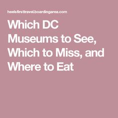 Which DC Museums to See, Which to Miss, and Where to Eat Washington Dc Vacation, Washing Dc, Dc Food, National Mall, Need A Vacation, Vacation Ideas, All I Ever Wanted, Day Plan, Summer Travel