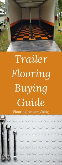 Just bought a new trailer? Before loading it up with sports mobiles protect your trailer with a floor that is meant for the job. Find the most durable flooring here in our Trailer Flooring Buying Guide. Home Gym Flooring, Best Flooring, Diy Flooring, Flooring Ideas, Most Durable Flooring, Vinyl Flooring Installation, Furniture Disposal, Mobile Home Makeovers, Home Panel