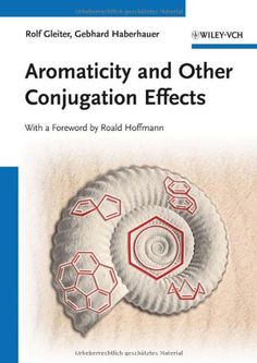 Aromaticity and other conjugation effects / Rolf Gleiter and Gebhard Haberhauer