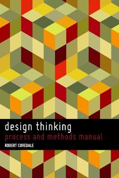 Design Thinking: process and methods manual: Amazon.fr: Robert A. Curedale: Livres anglais et étrangers