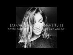 SARA'H - Aime moi comme tu es ( Cover Ellie Goulding - Love me like you do ) - YouTube