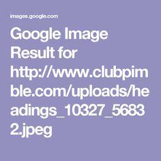 Google Image Result for http://www.clubpimble.com/uploads/headings_10327_56832.jpeg