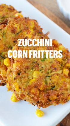 Corn Dishes, Veggie Side Dishes, Vegetable Dishes, Vegetable Recipes, Vegetarian Recipes, Cooking Recipes, Healthy Recipes, Corn Fritter Recipes, Zuchinni Recipes