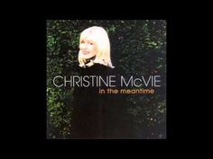 Christine McVie: In the Meantime (2004) - YouTube