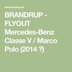 BRANDRUP - FLYOUT Mercedes-Benz Classe V / Marco Polo (2014 ➞)