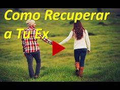 Como Recuperar a tu Ex y Volver con El