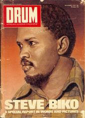 Steve Biko on a 1977 cover of DRUM Magazine as part of a special report into his life and death whilst in police custody. Drum Magazine, Black Magazine, Steve Biko, History Online, Black History Facts, Workshop, African Diaspora, My Black Is Beautiful, Beautiful Places