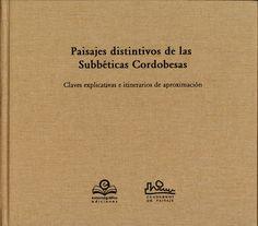 Mulero Mendigorri, A. (2016). Paisajes distintivos de las Subbéticas Cordobesas : claves explicativas e itinerarios de aproximación. Granada : Entorno Gráfico Ediciones. ISBN 978-84-16319-17-6. Sign. D-B 6078. Catálogo UPM: http://marte.biblioteca.upm.es/uhtbin/cgisirsi/x/y/0/05?searchdata1=978-84-16319-17-6{020}