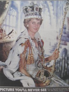 Princess Diana as Queen of England, the picture that you'll never ever get to see