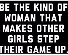 Be ur own kind of women