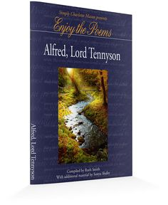 Enjoy the Poems: Alfred, Lord Tennyson, Robert Louis Stevenson, Emily Dickinson...