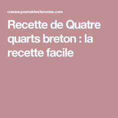 Recette de Quatre quarts breton : la recette facile