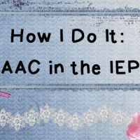 How I Do It: AAC in the IEP article by Lauren Enders speech pathologist with great wordtrack for writing communication devices into the IEP