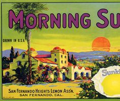 Morning Sun Lemon Crate Label :: San Fernando Valley History