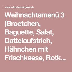 Weihnachtsmenü 3 (Broetchen, Baguette, Salat, Dattelaufstrich, Hähnchen mit Frischkaese, Rotkohl, Organgen, Zimt, Zabaglione - sokochenwirgerne.de