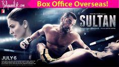Box office collection: Salman Khans Sultan BEATS Shah Rukh Khans FAN overseas as well!
