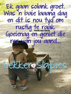 Good Night Quotes, Good Morning Good Night, Afrikaanse Quotes, Goeie Nag, Special Quotes, Sleep Tight, South Africa, Amanda, Inspirational