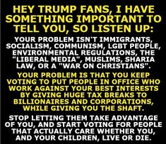Wake Up, People -- You Continue to Deaf, Dumb & Blindly Vote for the Rich and Corporation focused Republicans, and totally against the interests of you and your families!!