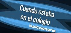 twiccionario_cuandoestabaenelcolegio_featured