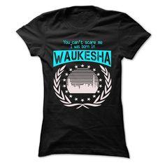 Born In Waukesha - Cool T-Shirt !!! https://www.sunfrog.com/LifeStyle/Born-In-Waukesha--Cool-T-Shirt-.html?46568