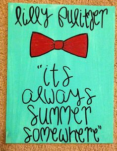 Lilly Pulitzer It's always summer somewhere Quote by LNBCanvases, $15.00