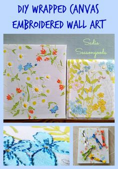 "Create gorgeous ""wrapped canvas"" wall art by repurposing a thrifted picture frame and stapling vintage linens or bed sheets to the frame. Add embroidery here and there to add dimension, texture, and color. Fantastic, inexpensive upcycling project from #SadieSeasongoods"