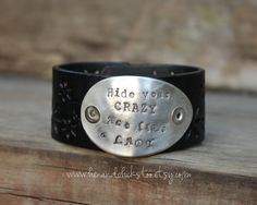 Hide Your Crazy Leather Chick Cuff Bracelet by HenandChicksToo, $28.00