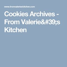 Cookies Archives - From Valerie's Kitchen