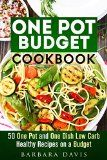 One Pot Budget Cookbook: 50 One Pot and One Dish Low Carb Healthy Recipes on a Budget (Quick and Easy Recipes & Healthy Budget Cooking) - http://howtomakeastorageshed.com/articles/one-pot-budget-cookbook-50-one-pot-and-one-dish-low-carb-healthy-recipes-on-a-budget-quick-and-easy-recipes-healthy-budget-cooking/