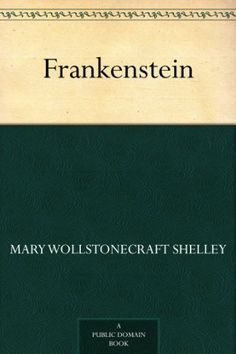Frankenstein by Mary Wollstonecraft Shelley, http://www.amazon.com/dp/B0084BN44Q/ref=cm_sw_r_pi_dp_ipvLqb0Q6WEZY
