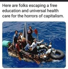 Here are folks escaping a free education and universal health care for the horrors of capitalism. Political Corruption, Political Memes, Political Science, Stupid People, We The People, Anarcho Capitalism, Let That Sink In, Liberal Logic, Free Education
