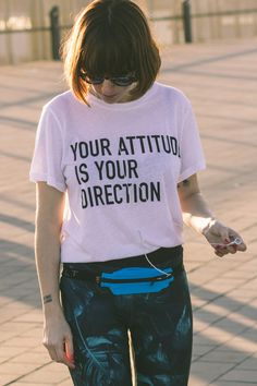Your attitude is your direction//