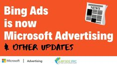 Bing Ads Is Now Microsoft Advertising and Microsoft Audience Network Upd... Microsoft Advertising, Search Advertising, Pay Per Click Advertising, Native Advertising, Display Advertising, Digital Marketing Channels, Google Ads, Inbound Marketing, Videos