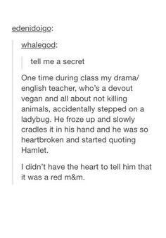 """He was so sad he started quoting Hamlet"""
