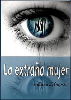 La extraña mujer de Liliana Del Rosso http://www.amazon.es/dp/B01B7QWZ94/ref=cm_sw_r_pi_dp_XVjZwb1A0GR4K