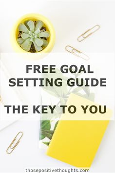 The Key to You: Defining Your Values and Creating Your Goals. Free printable. Free goal setting guide.