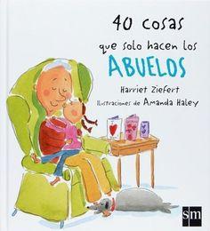 """""""40 cosas que solo hacen los abuelos"""" - Harriet Zifiert (SM)"""
