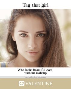 Tag that Girl who looks Beautiful even without Makeup! https://valentineclothes.com #Valentine #ValentineClothes #MadewithLove