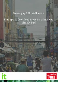 Never pay full retail again   Free app to download saves on things you already buy!