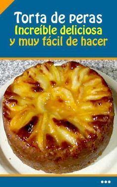 #receta #torta #tarta #peras #fácil Apple Desserts, Apple Recipes, My Recipes, Sweet Recipes, Cake Recipes, Dessert Recipes, Cooking Recipes, Favorite Recipes, Healthy Recipes