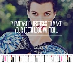 7 Fantastic Lipsticks to Make Your Teeth Look Whiter ... → Beauty