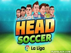 Head Soccer: La Liga  Android Game - playslack.com , act in non-stative 1v1 football matches. select your own team of Spanish football association and support it triumph. select one of the most popular football players of Spanish factions. In this Android game the ending of the equal depends on your reaction and quality to do unannounced decisions. preserve your goal, attain goals, and do mighty lines. Use exclusive authorities of your characters to sedate down the opposition, increase your…