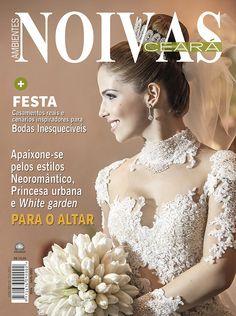 Noivas Ceará #12 - Apaixone-se pelos estilos Neoromântico, Princesa urbana e White garden.