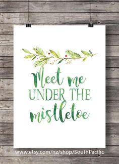Christmas print | Meet me under the mistletoe | Printable art | typography calligraphy | watercolor greenery | Holiday xmas mistletoe