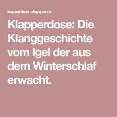 Klapperdose: Die Klanggeschichte vom Igel der aus dem Winterschlaf erwacht.